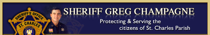 Sheriff Greg Champagne - Protecting & Serving the citizens of St. Charles Parish